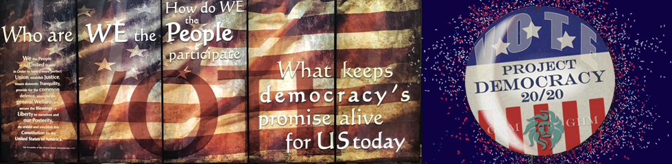 Project Democracy Banner - What keeps democracy's promise alive for US today?