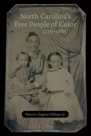 North Carolina's Free People of Color, 1715–1885, Warren Eugene Milteer Jr. Cover Woman with two Children